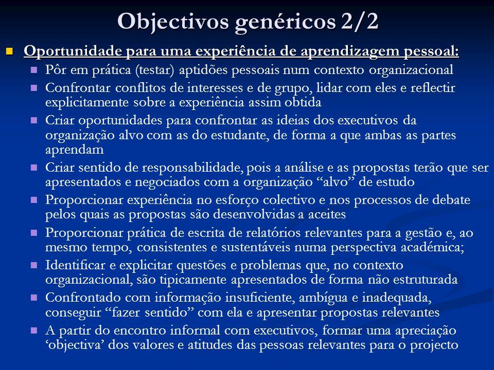 Objectivos genéricos 2/2 Oportunidade para uma experiência de aprendizagem pessoal: Oportunidade para uma experiência de aprendizagem pessoal: Pôr em