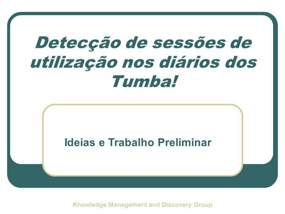 Knowledge Management and Discovery Group AGENDA Apresentação do tumba.