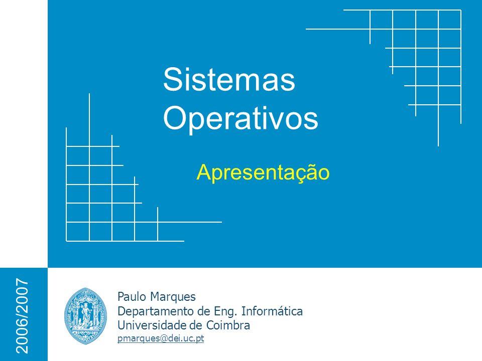 Sistemas Operativos Paulo Marques Departamento de Eng.