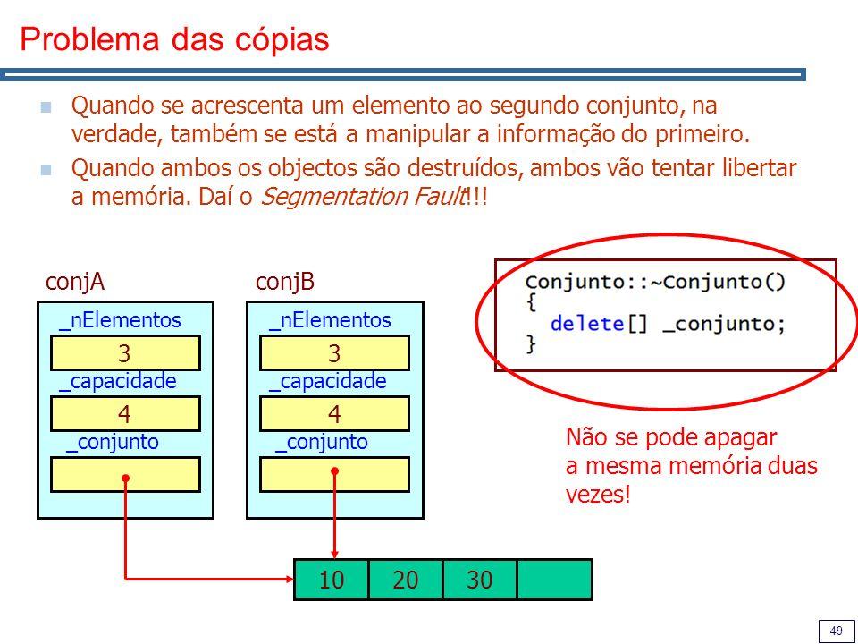 49 Problema das cópias Quando se acrescenta um elemento ao segundo conjunto, na verdade, também se está a manipular a informação do primeiro. Quando a