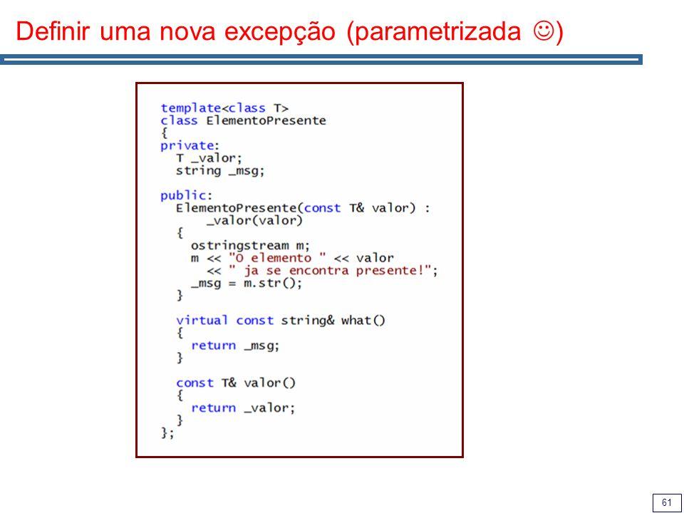 61 Definir uma nova excepção (parametrizada )
