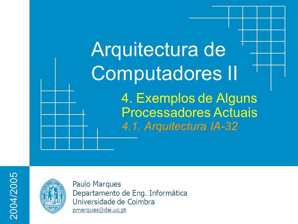 Arquitectura de Computadores II Paulo Marques Departamento de Eng. Informática Universidade de Coimbra pmarques@dei.uc.pt 2004/2005 4. Exemplos de Alg