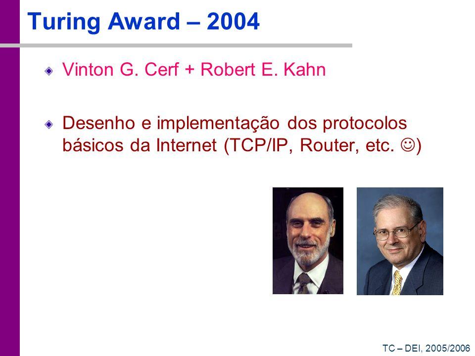 TC – DEI, 2005/2006 Turing Award – 2004 Vinton G. Cerf + Robert E.
