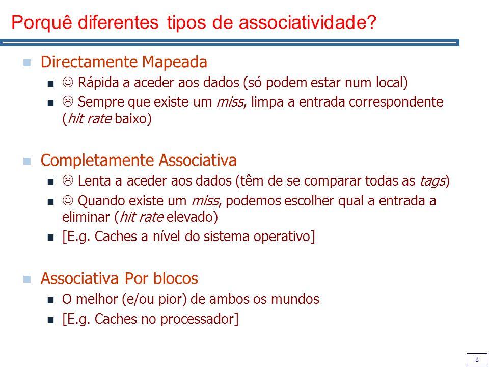 8 Porquê diferentes tipos de associatividade.
