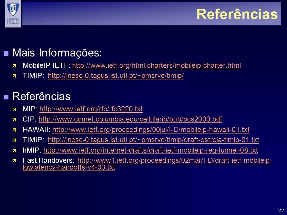 27 Referências n Mais Informações: ä MobileIP IETF: http://www.ietf.org/html.charters/mobileip-charter.htmlhttp://www.ietf.org/html.charters/mobileip-