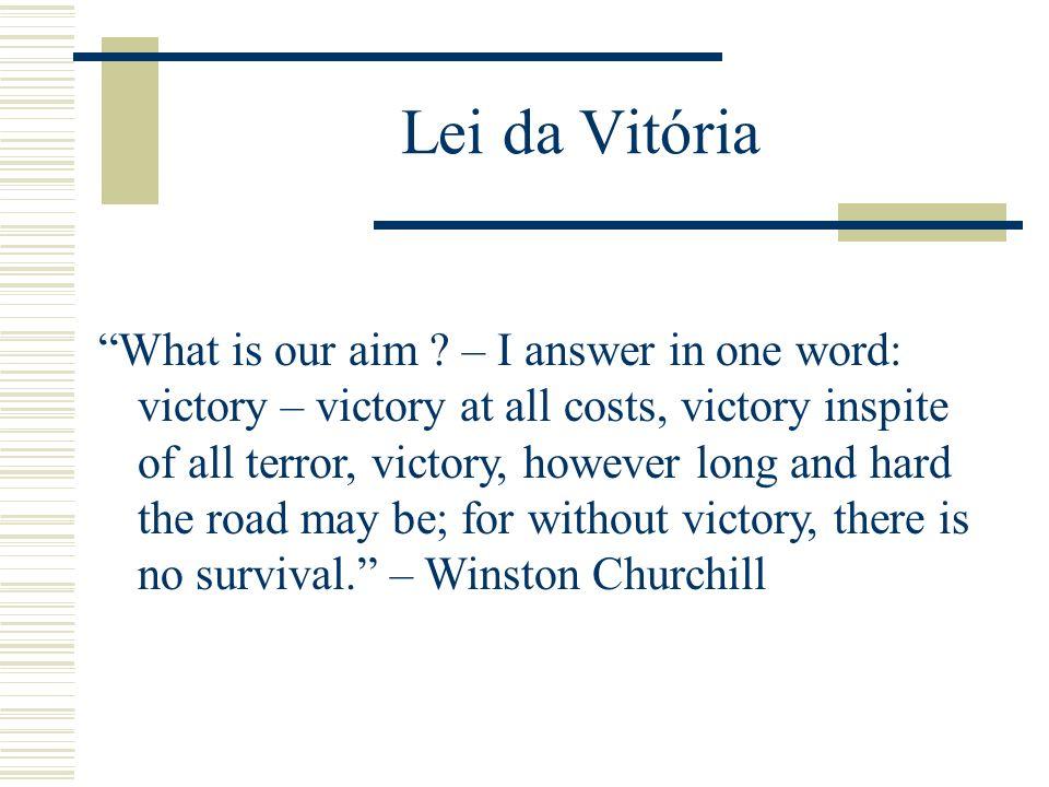 Lei da Vitória Unidade de visão Diversidade de capacidades Um líder dedicado à vitória e estimulando as pessoas a dar o seu máximo Três componentes pa
