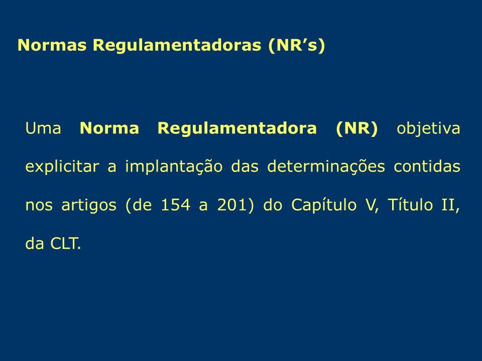 Uma Norma Regulamentadora (NR) objetiva explicitar a implantação das determinações contidas nos artigos (de 154 a 201) do Capítulo V, Título II, da CL