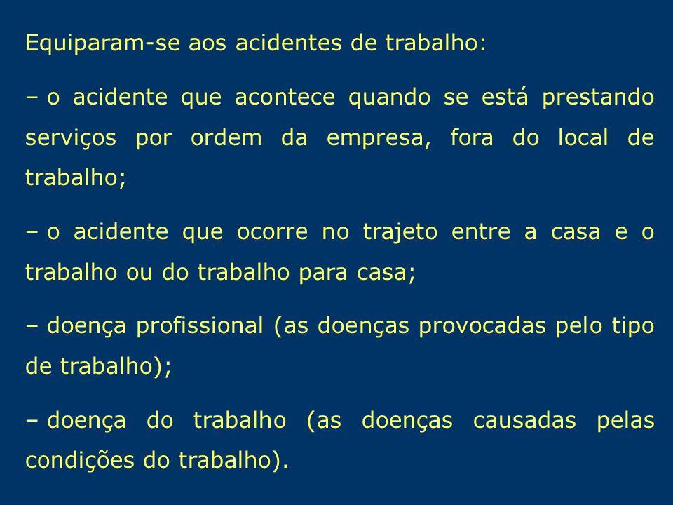 Equiparam-se aos acidentes de trabalho: – o acidente que acontece quando se está prestando serviços por ordem da empresa, fora do local de trabalho; –