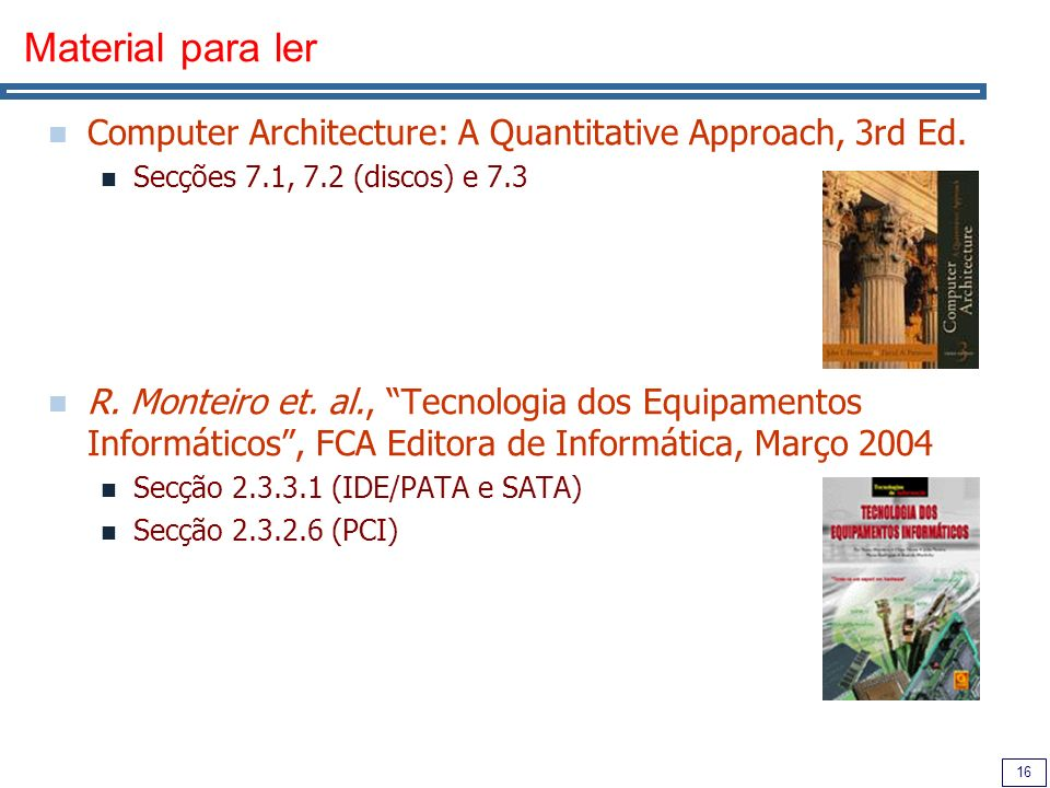 16 Material para ler Computer Architecture: A Quantitative Approach, 3rd Ed.