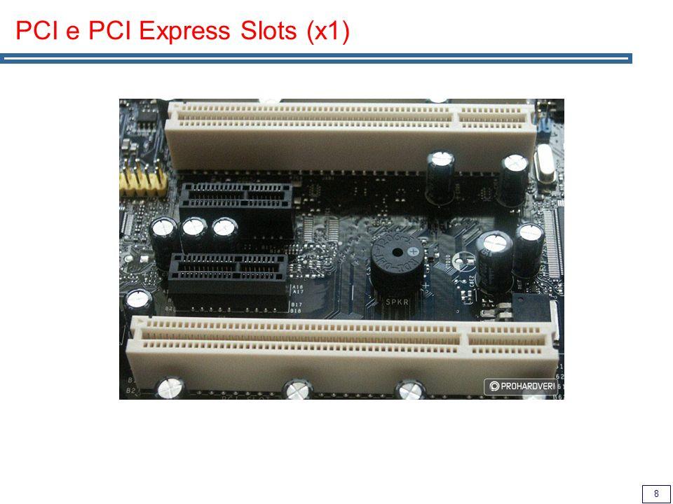 8 PCI e PCI Express Slots (x1)