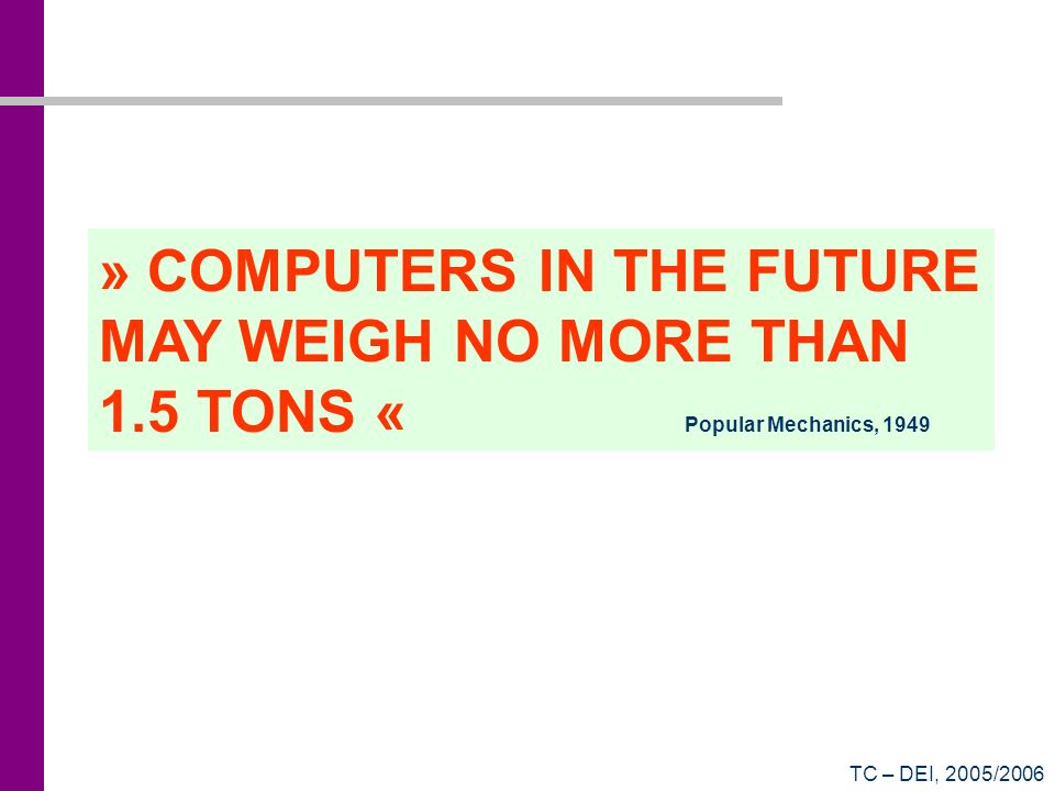 TC – DEI, 2005/2006 » COMPUTERS IN THE FUTURE MAY WEIGH NO MORE THAN 1.5 TONS « Popular Mechanics, 1949