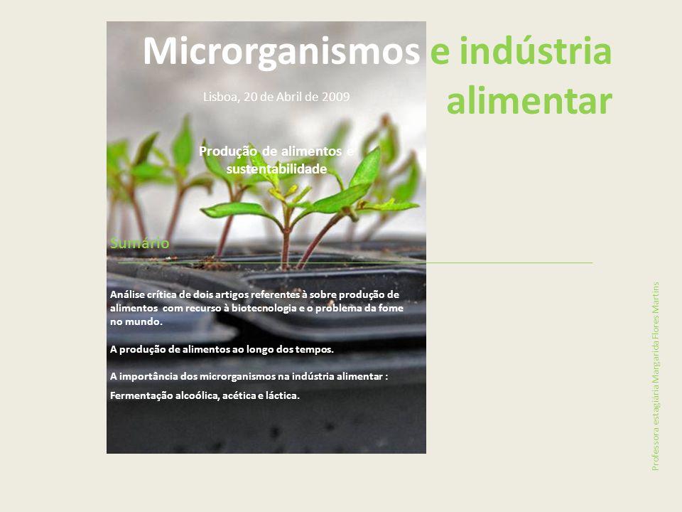 Sumário Análise crítica de dois artigos referentes à sobre produção de alimentos com recurso à biotecnologia e o problema da fome no mundo.
