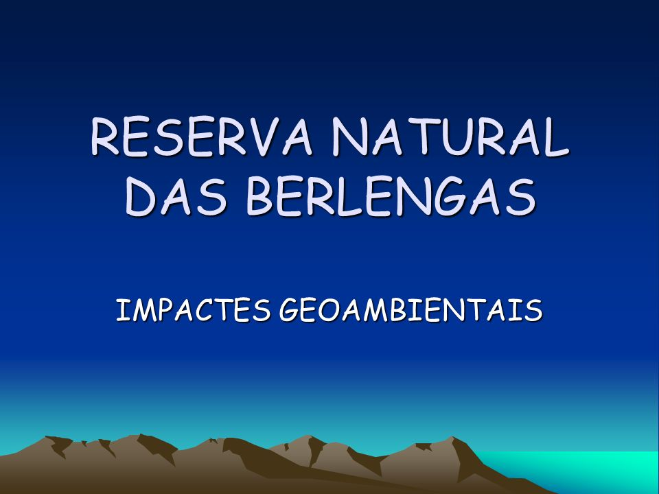 RESERVA NATURAL DAS BERLENGAS IMPACTES GEOAMBIENTAIS