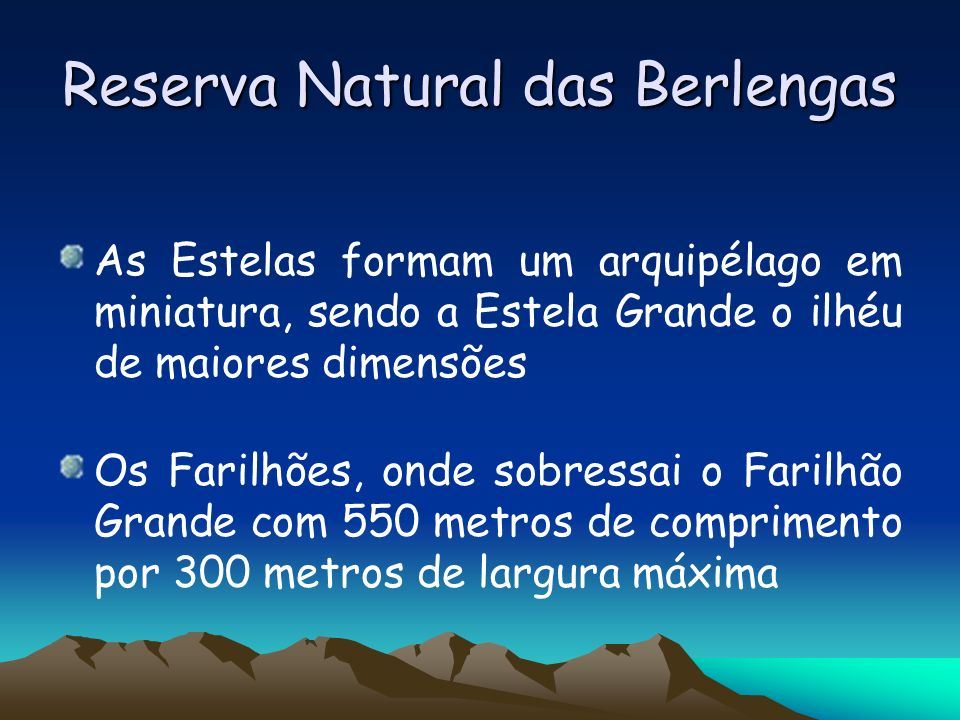 Reserva Natural das Berlengas O Arquipélago das Berlengas assenta na plataforma continental da costa Portuguesa A ilha da Berlenga e as Estelas constituem uma formação homogénea de rochas ígneas de idade permocarbónica