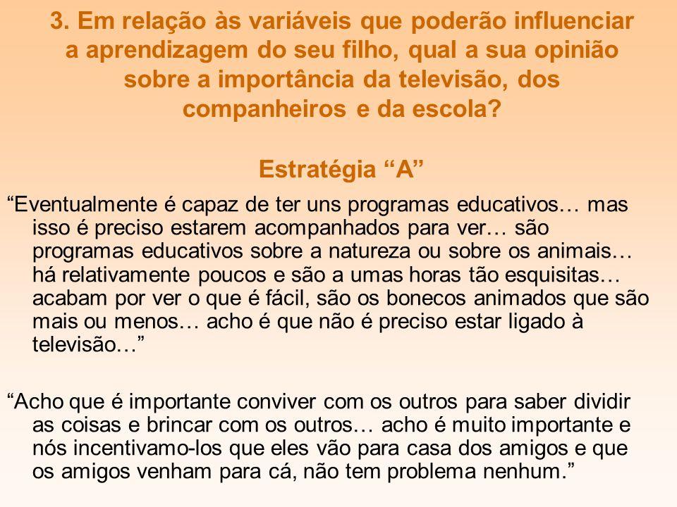 3. Em relação às variáveis que poderão influenciar a aprendizagem do seu filho, qual a sua opinião sobre a importância da televisão, dos companheiros