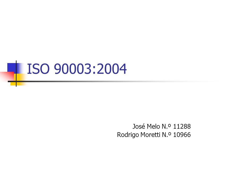 ISO 90003:2004 José Melo N.º 11288 Rodrigo Moretti N.º 10966
