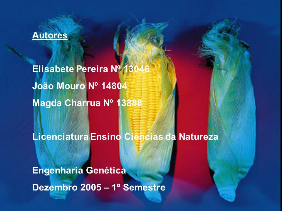Autores Elisabete Pereira Nº 13046 João Mouro Nº 14804 Magda Charrua Nº 13888 Licenciatura Ensino Ciências da Natureza Engenharia Genética Dezembro 20