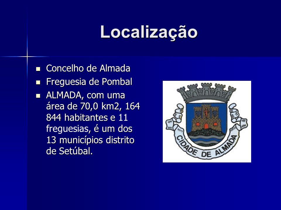 Localização Concelho de Almada Concelho de Almada Freguesia de Pombal Freguesia de Pombal ALMADA, com uma área de 70,0 km2, 164 844 habitantes e, é um