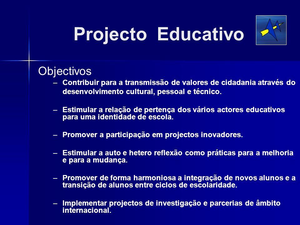 Projecto Educativo Objectivos – –Contribuir para a transmissão de valores de cidadania através do desenvolvimento cultural, pessoal e técnico. – –Esti