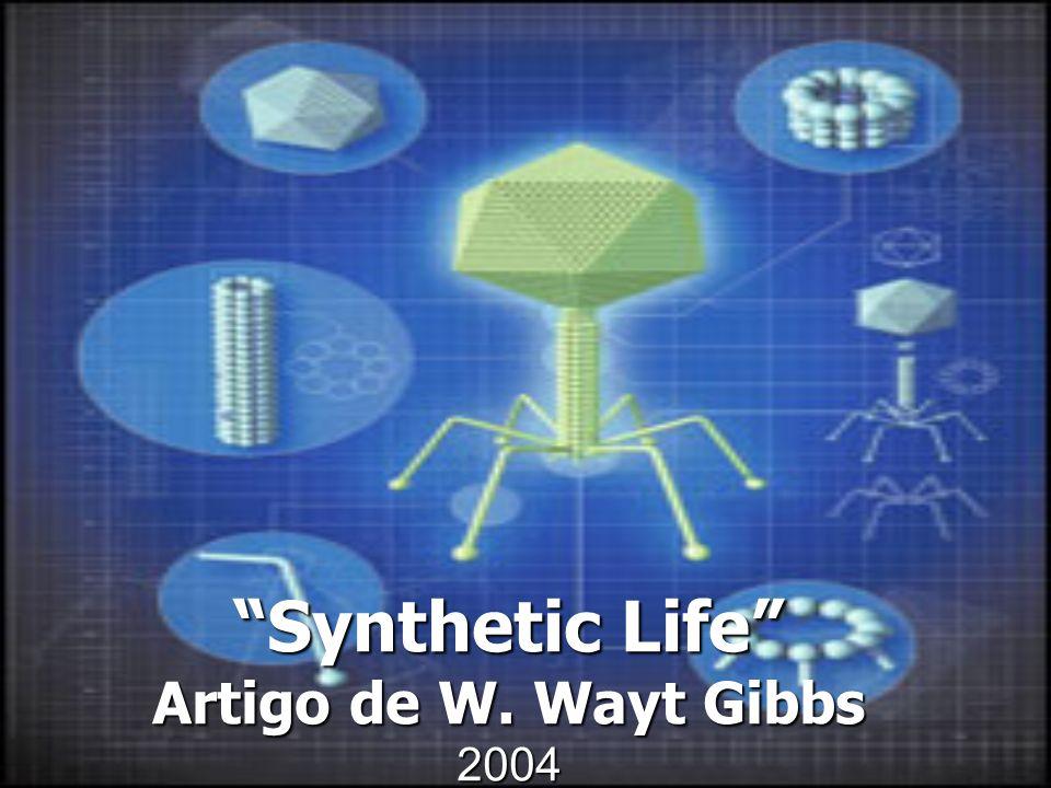 Synthetic Life Artigo de W. Wayt Gibbs 2004