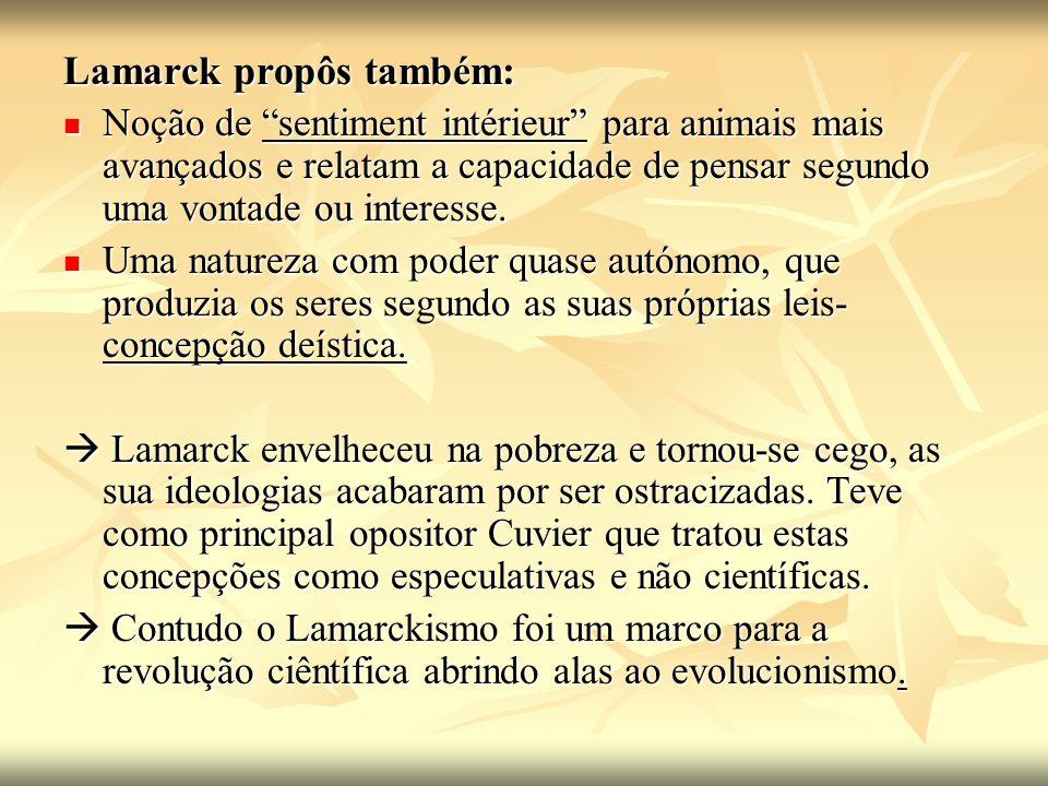 Lamarck propôs também: Noção de sentiment intérieur para animais mais avançados e relatam a capacidade de pensar segundo uma vontade ou interesse. Noç