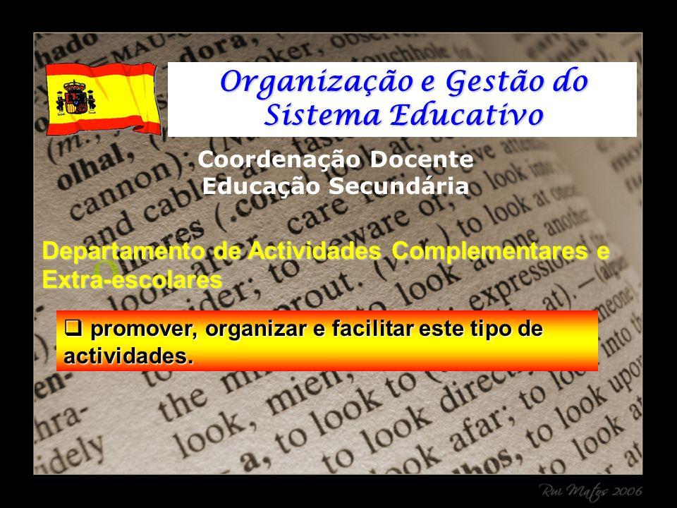 promover, organizar e facilitar este tipo de actividades.