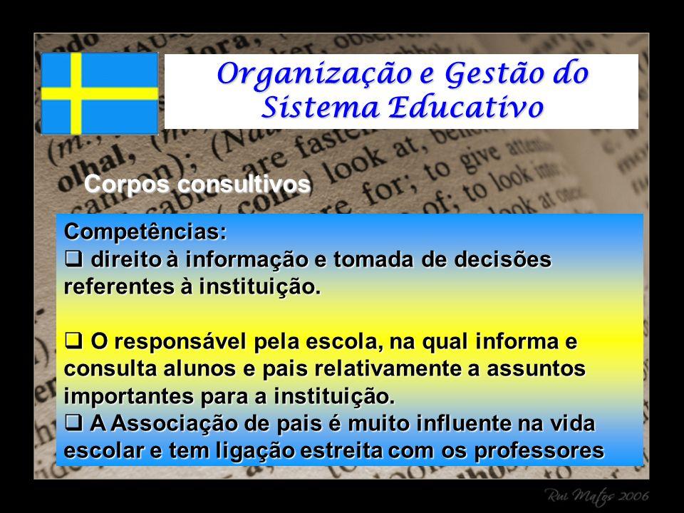 Corpos consultivos Competências: direito à informação e tomada de decisões referentes à instituição.