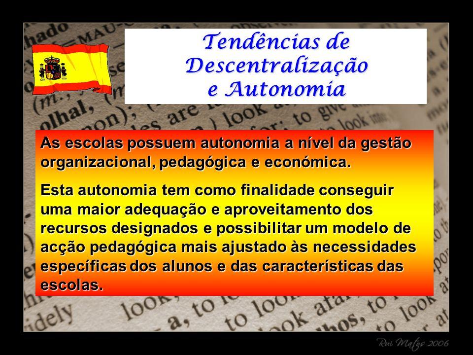 As escolas possuem autonomia a nível da gestão organizacional, pedagógica e económica.