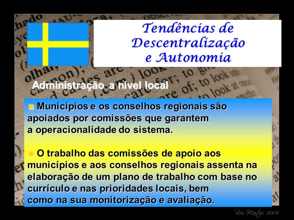 Administração a nível local Municípios e os conselhos regionais são apoiados por comissões que garantem Municípios e os conselhos regionais são apoiados por comissões que garantem a operacionalidade do sistema.