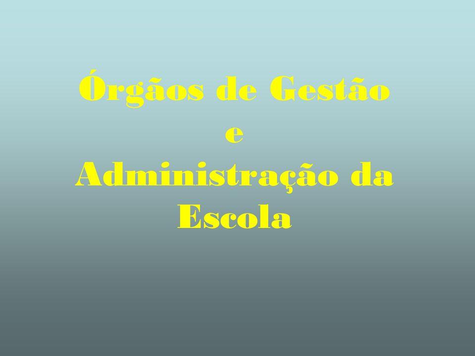 Órgãos de Gestão e Administração da Escola