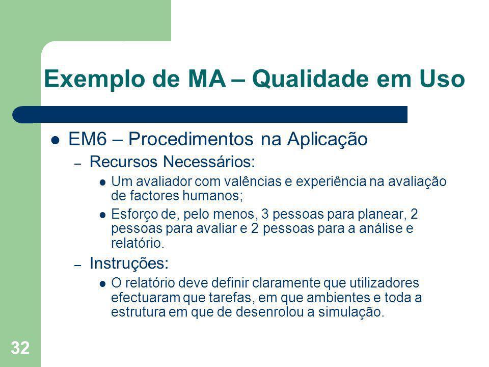 32 EM6 – Procedimentos na Aplicação – Recursos Necessários: Um avaliador com valências e experiência na avaliação de factores humanos; Esforço de, pel