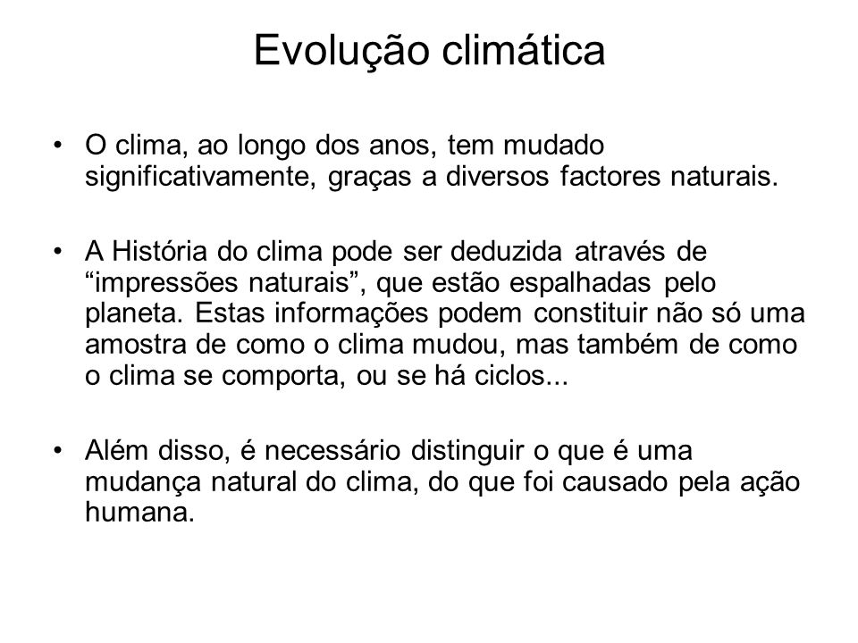 Evolução climática O Que é Paleoclimatologia.