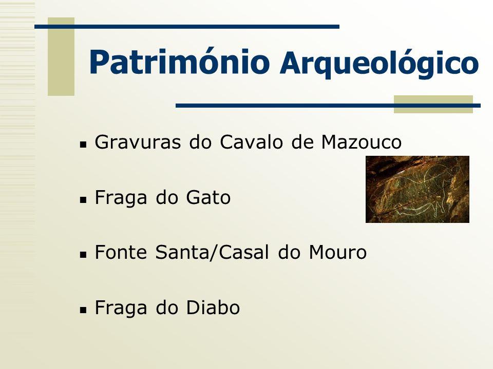 Património Arqueológico Gravuras do Cavalo de Mazouco Fraga do Gato Fonte Santa/Casal do Mouro Fraga do Diabo