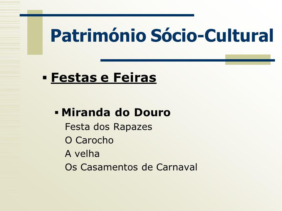 Património Sócio-Cultural Festas e Feiras Miranda do Douro Festa dos Rapazes O Carocho A velha Os Casamentos de Carnaval