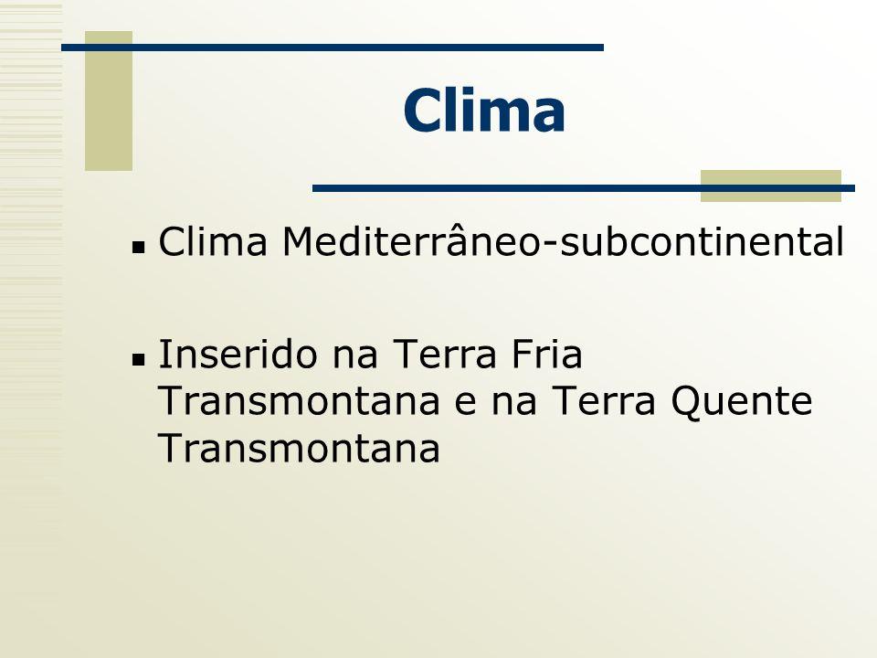 Clima Clima Mediterrâneo-subcontinental Inserido na Terra Fria Transmontana e na Terra Quente Transmontana