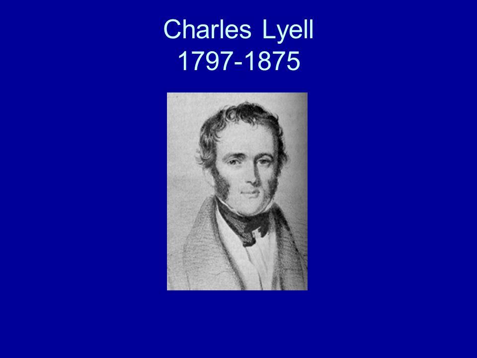 Charles Lyell Biografia 1797- Nascimento 1816- Acaba o curso em Exeter College.