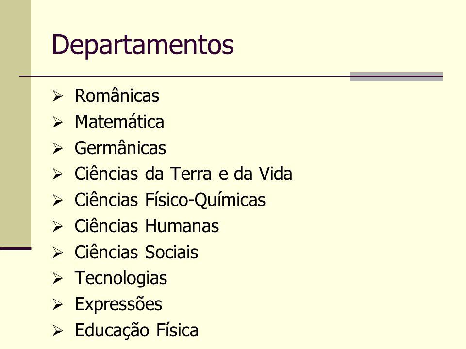 Departamentos Românicas Matemática Germânicas Ciências da Terra e da Vida Ciências Físico-Químicas Ciências Humanas Ciências Sociais Tecnologias Expre
