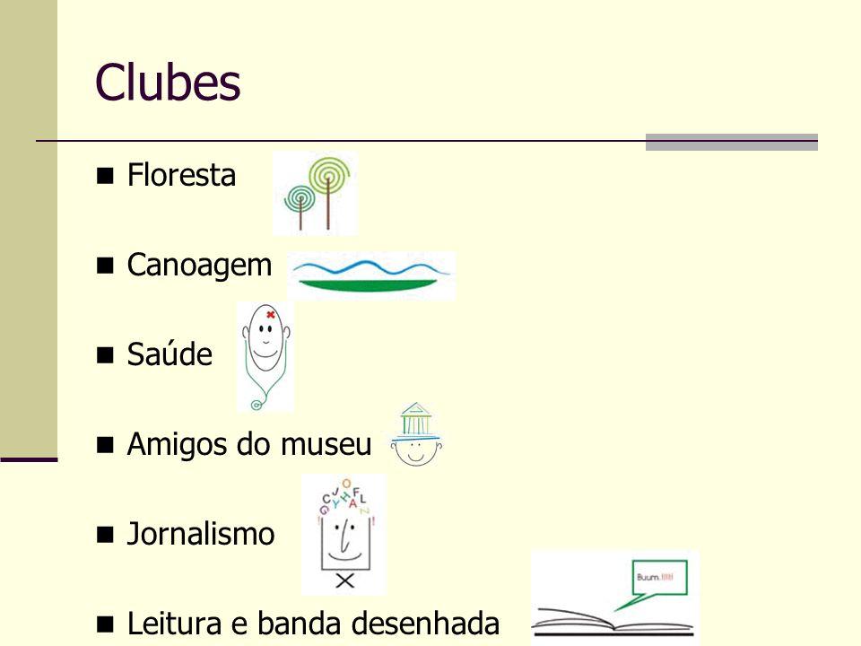 Clubes Floresta Canoagem Saúde Amigos do museu Jornalismo Leitura e banda desenhada