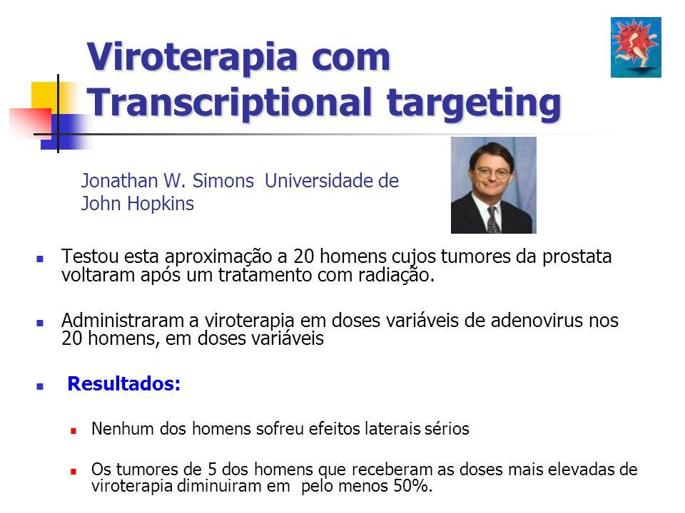 Jonathan W. Simons Universidade de John Hopkins Testou esta aproximação a 20 homens cujos tumores da prostata voltaram após um tratamento com radiação