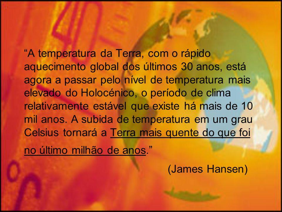A temperatura da Terra, com o rápido aquecimento global dos últimos 30 anos, está agora a passar pelo nível de temperatura mais elevado do Holocénico, o período de clima relativamente estável que existe há mais de 10 mil anos.