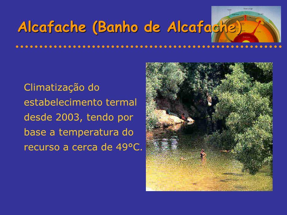 Alcafache (Banho de Alcafache) Climatização do estabelecimento termal desde 2003, tendo por base a temperatura do recurso a cerca de 49°C.