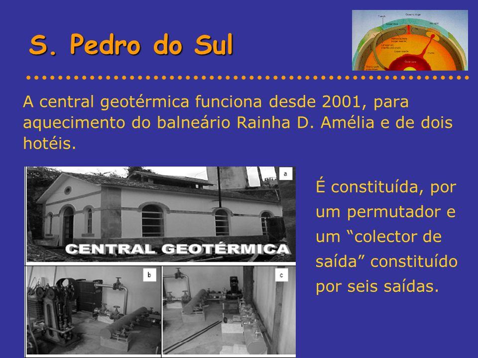 S. Pedro do Sul A central geotérmica funciona desde 2001, para aquecimento do balneário Rainha D. Amélia e de dois hotéis. É constituída, por um permu