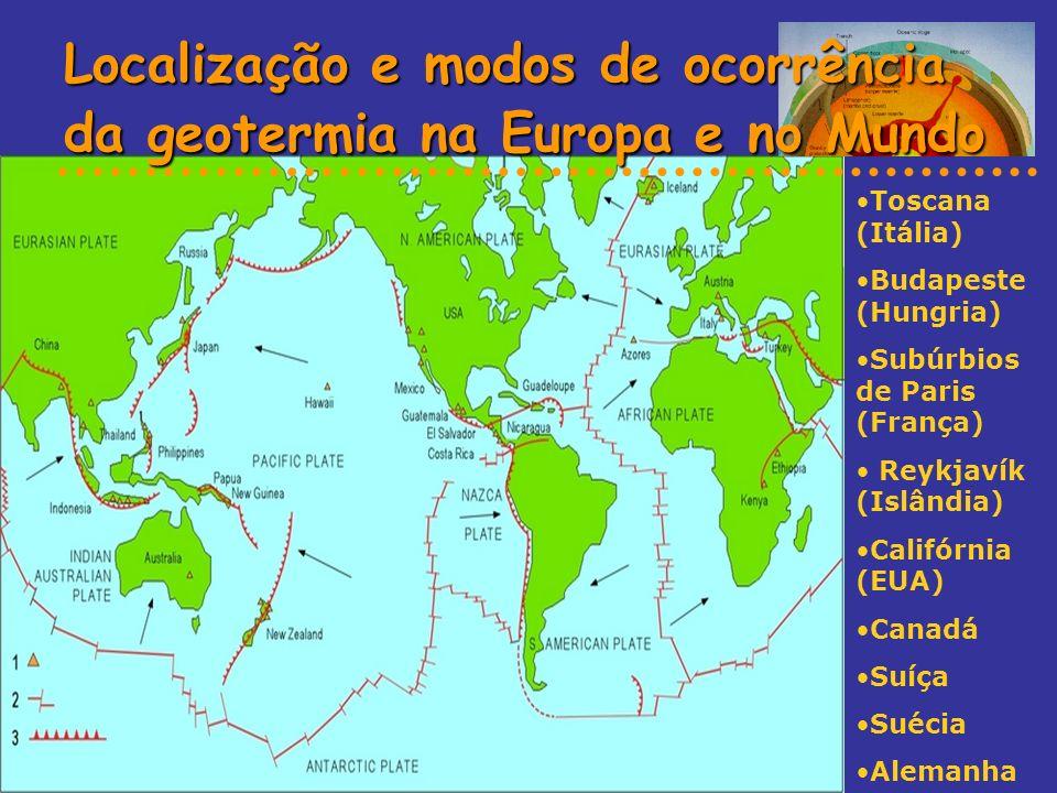 Localização e modos de ocorrência da geotermia na Europa e no Mundo Toscana (Itália) Budapeste (Hungria) Subúrbios de Paris (França) Reykjavík (Islând