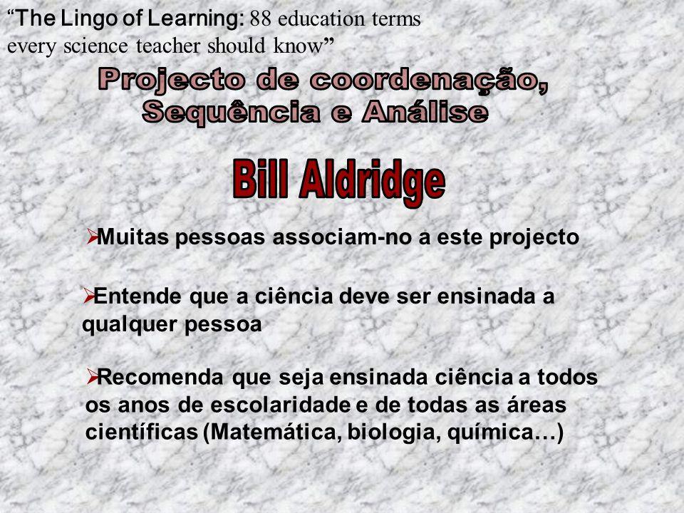 Entende que a ciência deve ser ensinada a qualquer pessoa Muitas pessoas associam-no a este projecto The Lingo of Learning: 88 education terms every s
