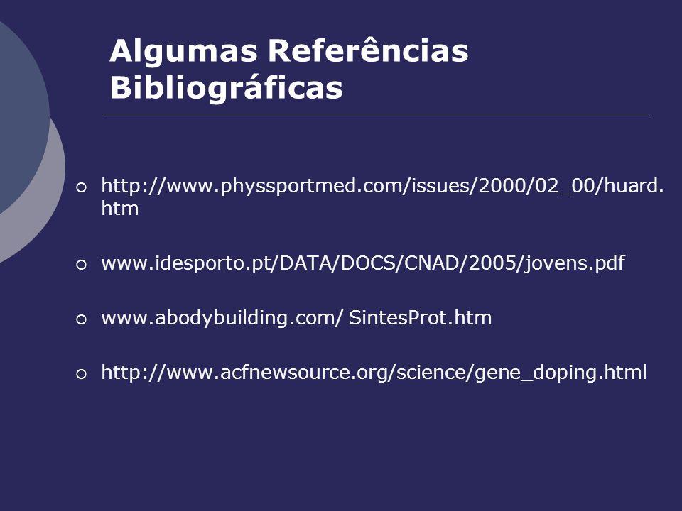 Algumas Referências Bibliográficas http://www.physsportmed.com/issues/2000/02_00/huard. htm www.idesporto.pt/DATA/DOCS/CNAD/2005/jovens.pdf www.abodyb