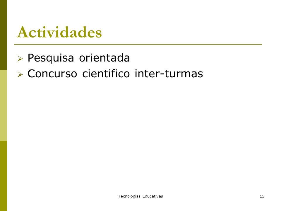 Tecnologias Educativas15 Actividades Pesquisa orientada Concurso cientifico inter-turmas