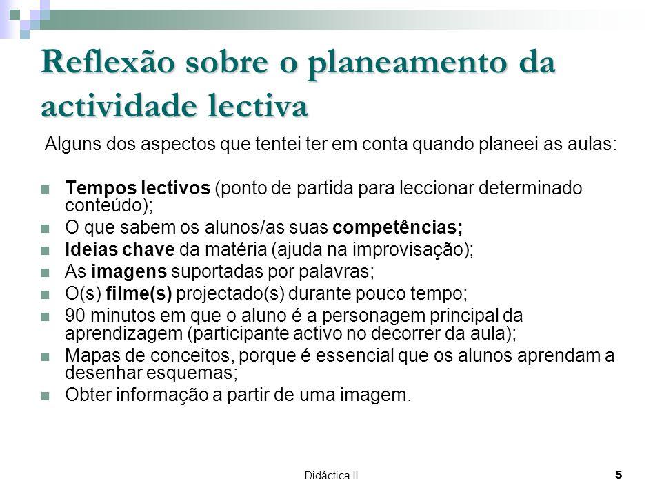 Didáctica II6 Actividades 3ª Aula: http://moodle.fct.unl.pt/files/index.php?id=807&wdir=%2FDocumento s_Unidade_Didactica%2FPlaneamento_de_aulas%2FUnidade_3% 2FAula_3&choose= 8ª Aula: http://moodle.fct.unl.pt/files/index.php?id=807&wdir=%2FDocumento s_Unidade_Didactica%2FPlaneamento_de_aulas%2FUnidade_3% 2FAula_8&choose= 11ª Aula: http://moodle.fct.unl.pt/files/index.php?id=807&wdir=%2FDocumento s_Unidade_Didactica%2FPlaneamento_de_aulas%2FUnidade_3% 2FAula_11&choose=