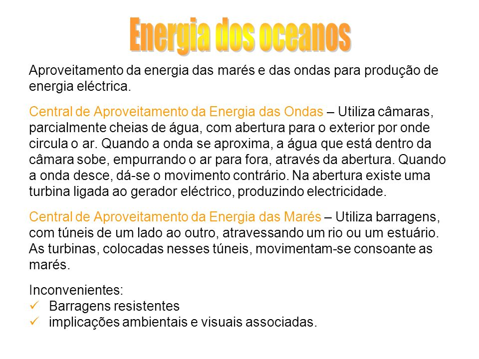 Aproveitamento da energia das marés e das ondas para produção de energia eléctrica. Central de Aproveitamento da Energia das Ondas – Utiliza câmaras,