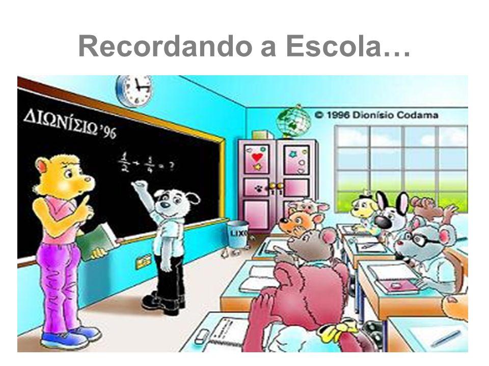 Recordando a Escola…
