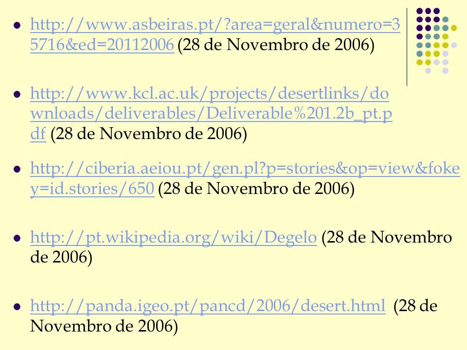 http://www.asbeiras.pt/?area=geral&numero=3 5716&ed=20112006 (28 de Novembro de 2006) http://www.asbeiras.pt/?area=geral&numero=3 5716&ed=20112006 htt